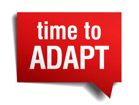 adapt: time to adapt red 3d realistic paper speech bubble isolated on white