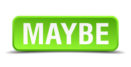 Maybe green 3d realistic square isolated button Illustration