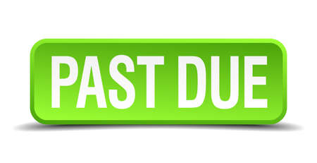 due: past due green 3d realistic square isolated button