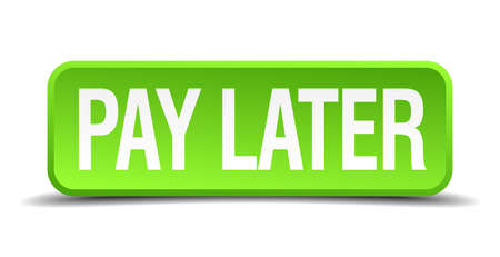 later: pay later green 3d realistic square isolated button