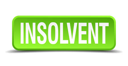insolvent: Insolvent green 3d realistic square isolated button Illustration