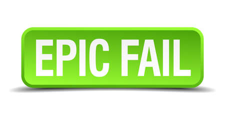 epic fail green 3d realistic square isolated button