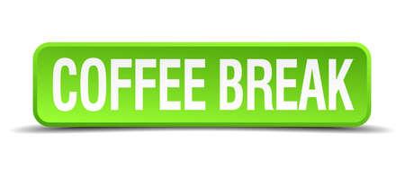 intermission: coffee break green 3d realistic square isolated button Illustration