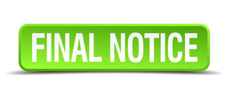 cognizance: final notice green 3d realistic square isolated button