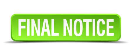discriminate: final notice green 3d realistic square isolated button
