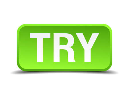 strive for: try green 3d realistic square isolated button