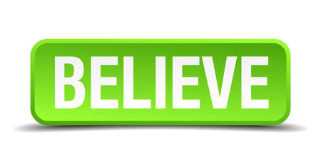 disbelieve: believe green 3d realistic square isolated button