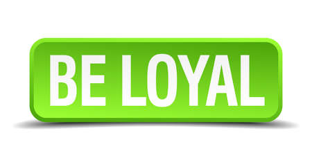 trusty: be loyal green 3d realistic square isolated button