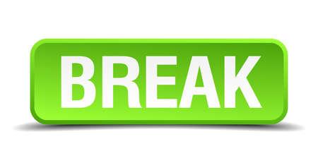 intermission: Break green 3d realistic square isolated button Illustration