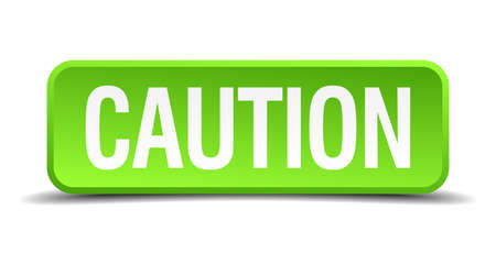 prudence: caution green 3d realistic square isolated button Illustration