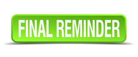 finally: final reminder green 3d realistic square isolated button Illustration