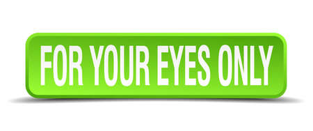 for your eyes only green 3d realistic square isolated button Illustration