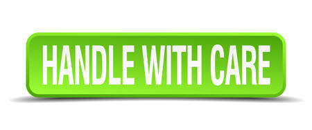 handle with care: handle with care green 3d realistic square isolated button