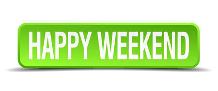 blissful: happy weekend green 3d realistic square isolated button Illustration
