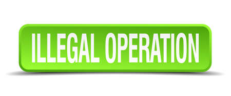 illegally: illegal operation green 3d realistic square isolated button Illustration