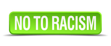 racism: no to racism green 3d realistic square isolated button