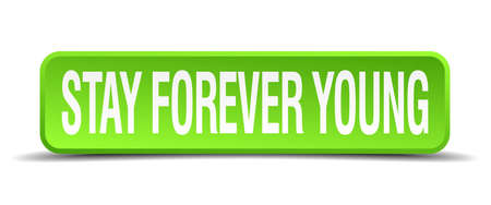 stay forever young green 3d realistic square isolated button Illustration