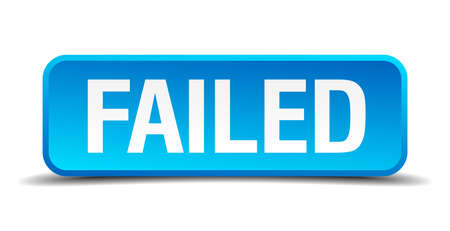 failed blue 3d realistic square isolated button