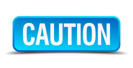 injunction: caution blue 3d realistic square isolated button