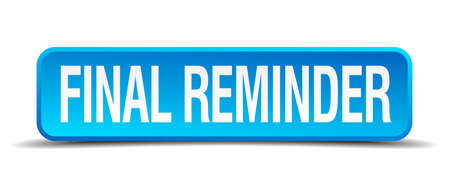 prompting: final reminder blue 3d realistic square isolated button