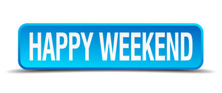 propitious: Happy weekend blue 3d realistic square isolated button
