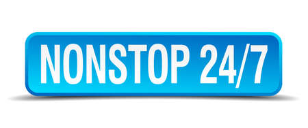 Nonstop 24 7 blue 3d realistic square isolated button Vector