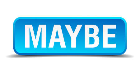 maybe: Maybe blue 3d realistic square isolated button