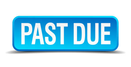 due: Past due blue 3d realistic square isolated button Illustration