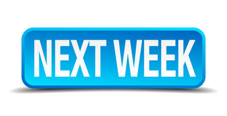 Next week blue 3d realistic square isolated button Vector