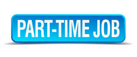 part time: part time job blue 3d realistic square isolated button Illustration