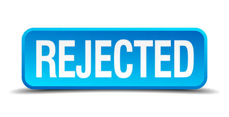 acceptation: Rejected blue 3d realistic square isolated button