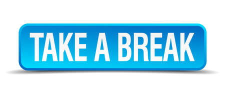 tiredness: take a break blue 3d realistic square isolated button