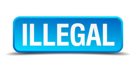 organized crime: Illegal blue 3d realistic square isolated button