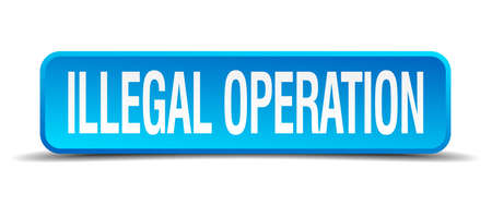 compliant: illegal operation blue 3d realistic square isolated button Illustration