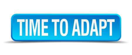 adapt: Time to adapt blue 3d realistic square isolated button