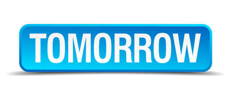 Tomorrow blue 3d realistic square isolated button Illustration