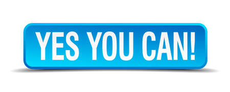 can yes you can: Yes you can blue 3d realistic square isolated button