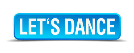 3d dance: Lets dance blue 3d realistic square isolated button