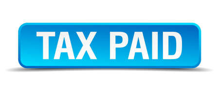 Tax paid blue 3d realistic square isolated button Vector