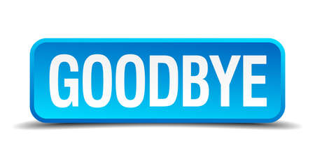 good bye: Goodbye blue 3d realistic square isolated button Illustration