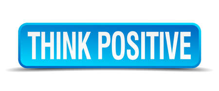 Think positive blue 3d realistic square isolated button Vector