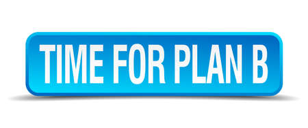 time square: Time for plan B blue 3d realistic square isolated button
