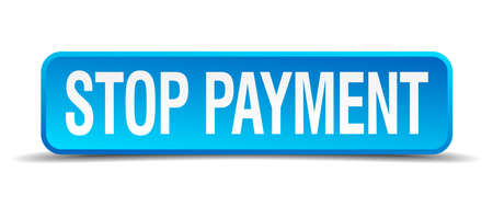 installment: Stop payment blue 3d realistic square isolated button Illustration