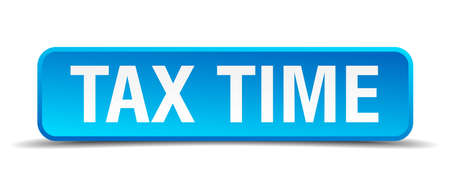 internal revenue service: Tax time blue 3d realistic square isolated button Illustration