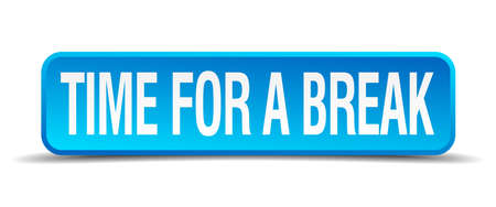tiredness: Time for a break blue 3d realistic square isolated button
