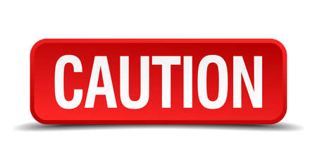 injunction: caution red three-dimensional square button isolated on white background