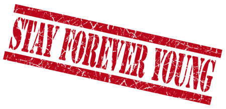 eternal life: stay forever young red grungy stamp isolated on white background