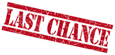chance: last chance red grungy stamp on white background