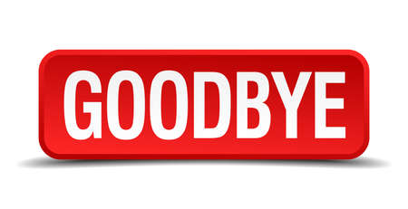 good bye: Goodbye red 3d square button on white background