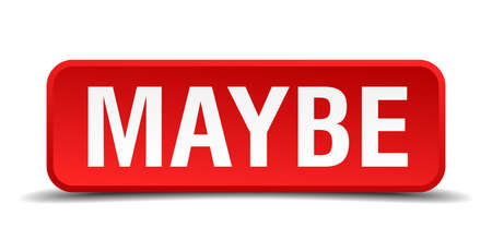 Maybe red 3d square button isolated on white Illustration